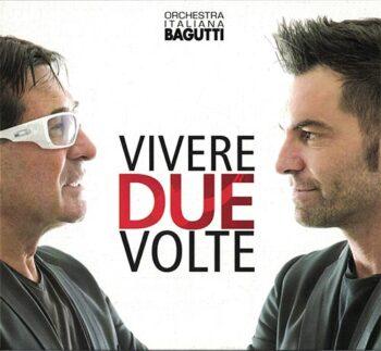 DOPPIO CD ORCHESTRA ITALIANA BAGUTTI VIVERE DUE VOLTE