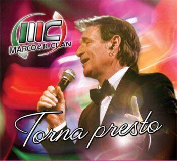 MARCO E IL CLAN CD TORNA PRESTO