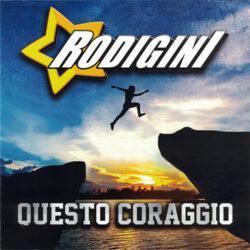 I RODIGINI CD QUESTO CORAGGIO