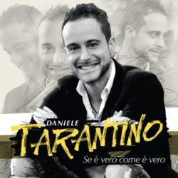 DANIELE TARANTINO CD SE E' VERO COME E' VERO