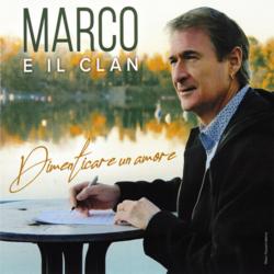 MARCO E IL CLAN CD DIMENTICARE UN AMORE