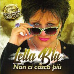 LELLA BLU CD NON CI CASCO PIU'