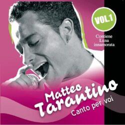 MATTEO TARANTINO CD CANTO PER VOI VOL.1
