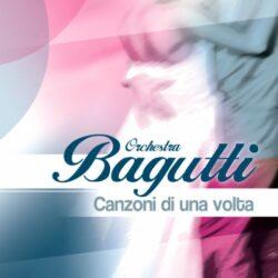ORCHESTRA ITALIANA BAGUTTI CD CANZONI DI UNA VOLTA