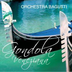 ORCHESTRA ITALIANA BAGUTTI CD GONDOLA VENEZIANA