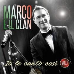 MARCO E IL CLAN CD IO LE CANTO COSI' VOL.1