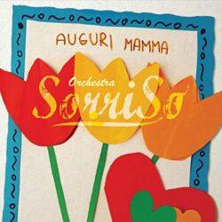 ORCHESTRA SORRISO CD AUGURI MAMMA