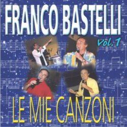 FRANCO BASTELLI LE MIE CANZONI VOL.1