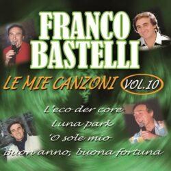 FRANCO BASTELLI LE MIE CANZONI VOL.10