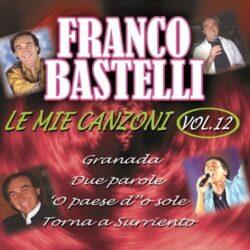 FRANCO BASTELLI LE MIE CANZONI VOL.12