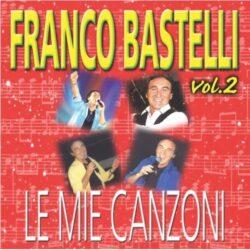 FRANCO BASTELLI LE MIE CANZONI VOL.2