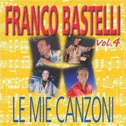 FRANCO BASTELLI LE MIE CANZONI VOL.4
