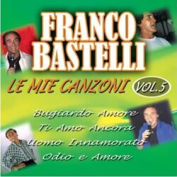 FRANCO BASTELLI LE MIE CANZONI VOL.5