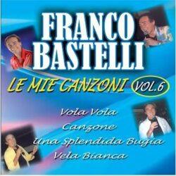 FRANCO BASTELLI LE MIE CANZONI VOL.6