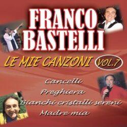 FRANCO BASTELLI LE MIE CANZONI VOL.7