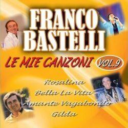 FRANCO BASTELLI LE MIE CANZONI VOL.9