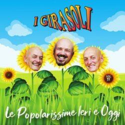 I GIRASOLI CD LE POPOLARISSIME IERI E OGGI